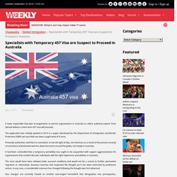 Specialists With Temporary 457 Visa Are Suspect To Proceed In Australia