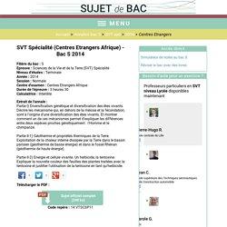 Annale de SVT Spécialité (Centres Etrangers Afrique) en 2014 au bac S