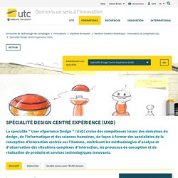 La spécialité Design Centré Expérience (UxD) - UTC