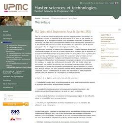 M2 Spécialité Ingénierie Pour la Santé - upmc