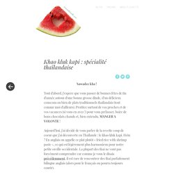 Khao kluk kapi : spécialité thaïlandaise - La minute Linette