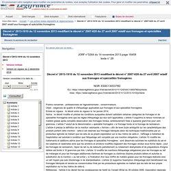 Décret n° 2013-1010 du 12 novembre 2013 modifiant le décret n° 2007-628 du 27 avril 2007 relatif aux fromages et spécialités fromagères