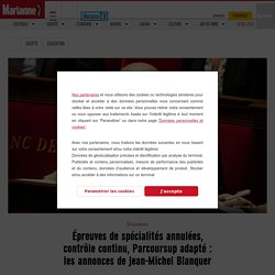 Épreuves de spécialités annulées, contrôle continu, Parcoursup adapté : les annonces de Jean-Michel Blanquer