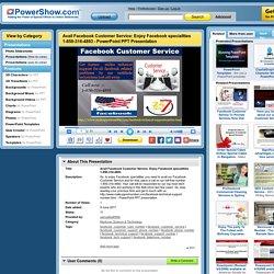 Avail Facebook Customer Service: Enjoy Facebook specialities 1-850-316-4893 PowerPoint presentation