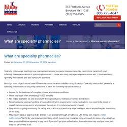 Speciality Pharmacies, Explained