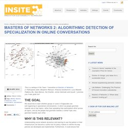 Masters of Networks 2: Algorithmic detection of specialization in online conversations - Insite