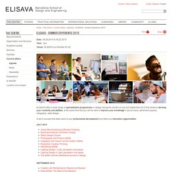 ELISAVA offers a wide range of specialization programmes in design during the months of July and September 2015 that allows to develop your creativity and abilities, at the same time that you will be able to improve your knowledge in plural areas