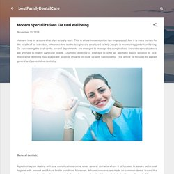Modern Specializations For Oral Wellbeing