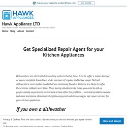 Get Specialized Repair Agent for your Kitchen Appliances