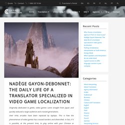 Nadège Gayon-Debonnet: The daily life of a translator specialized in video game localization