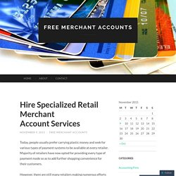 Hire Specialized Retail Merchant Account Services