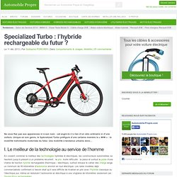 Specialized Turbo : l'hybride rechargeable du futur ?