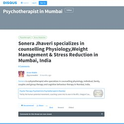 Sonera Jhaveri specializes in counselling Physiology,Weight Management & Stress Reduction in Mumbai, India