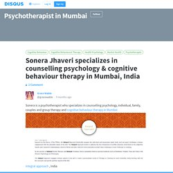Sonera Jhaveri specializes in counselling psychology & cognitive behaviour therapy in Mumbai, India