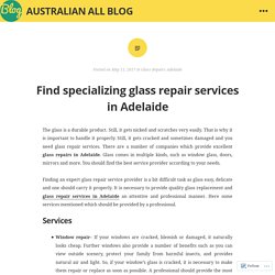 Find specializing glass repair services in Adelaide