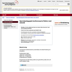 Specialpedagogisk konferensserie Rektor med vetande