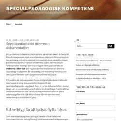 Specialpedagogiskt dilemma - dokumentation - Specialpedagogisk kompetens
