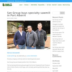 San Group buys specialty sawmill in Port Alberni - San Group Global Forestry Products