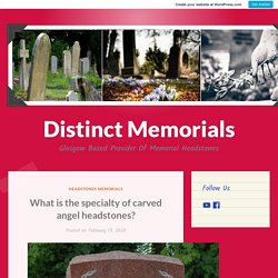 What is the specialty of carved angel headstones? – Distinct Memorials