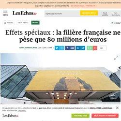 Effets spéciaux : la filière française ne pèse que 80 millions d'euros, Médias