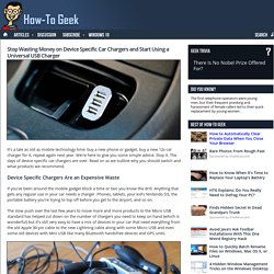 Stop Wasting Money on Device Specific Car Chargers and Start Using a Universal USB Charger