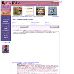 Retreat Finder: Family, Family (no specific type) retreats, retreat centers, conference centers
