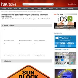 How To Industrial Sunscreen Strength Specifically for Outdoor Professionals