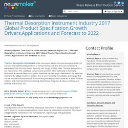 Thermal Desorption Instrument Industry 2017 Global Product Specification,Growth Drivers,Applications and Forecast to 2022