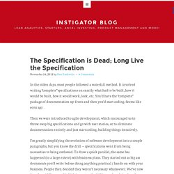 The Specification is Dead; Long Live the Specification