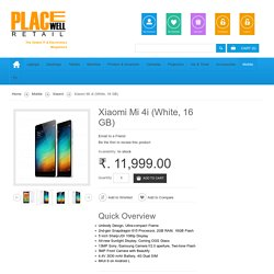 Xiaomi Mi 4i (White, 16 GB) Review & Specification at Placewellretail.com