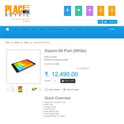 Xiaomi Mi Pad (White) Review & Specification at Placewellretail.com