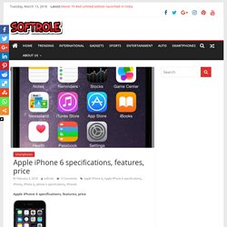 Apple iPhone 6 specifications, features, price