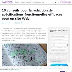 10 conseils pour la rédaction de spécifications fonctionnelles efficaces pour un site Web
