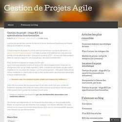 Gestion de projet – étape #2: Les spécifications fonctionnelles « Gestion de Projets Agile