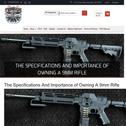 The Specifications And Importance of Owning A 9mm Rifle