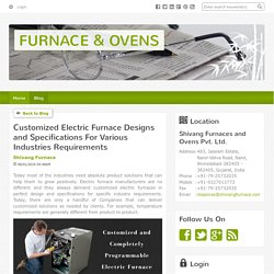 Perfect design and specifications of electric furnaces