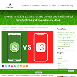 Android Q vs. iOS 13: Who has the greater edge in technical specifications and revolutionary ideas?
