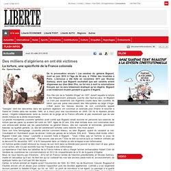 La torture, une spécificité de la France coloniale Des milliers d'algériens en ont été victimes