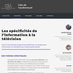 Les spécificités de l'information à la télévision / Les programmes audiovisuels / Connaître / Clés de l'audiovisuel