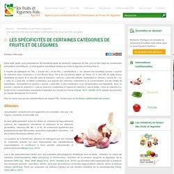LES SPÉCIFICITÉS DE CERTAINES CATÉGORIES DE FRUITS ET DE LÉGUMES