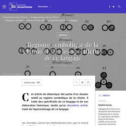 Registre symbolique de la chimie (1/2) : les spécificités de ce langage