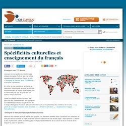 Spécificités culturelles et enseignement du français