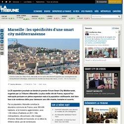 Marseille : les spécificités d'une smart city méditerranéenne