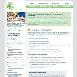Dysphasie, problème de langage : trouble spécifique du développement du langage oral (TSDLO)