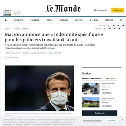 Macron annonce une « indemnité spécifique » pour les policiers travaillant la nuit Publié le 28 juillet 2020