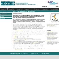 ASH - Élèves à besoins spécifiques - Canopé - académie d'Aix-Marseille
