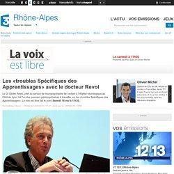 France 3 Rhône-Alpes - Les «troubles Spécifiques des Apprentissages» avec le docteur Revol