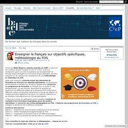 Enseigner le français sur objectifs spécifiques, méthodologie du FOS - Réseau BELC