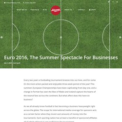 Euro 2016, The Summer Spectacle For Businesses