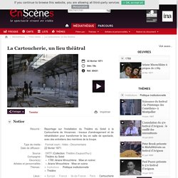En Scènes - La Cartoucherie, un lieu théâtral